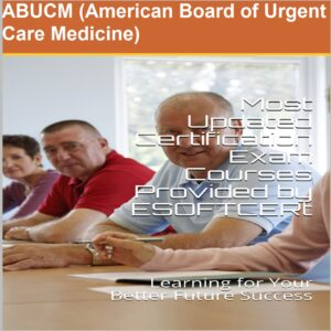 ABUCM [American Board of Urgent Care Medicine] Certifications Courses