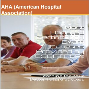 AHA [American Hospital Association] Certifications Courses