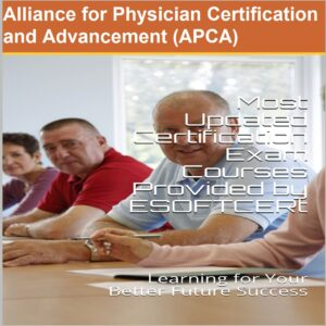 Alliance for Physician Certification and Advancement [APCA] Certifications Courses