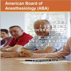American Board of Anesthesiology [ABA] Certifications Courses